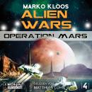 Operation Mars - Alien Wars 4 (Ungekürzt) Audiobook