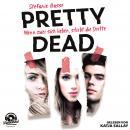 Wenn zwei sich lieben, stirbt die Dritte - Pretty Dead, Band 1 (ungekürzt) Audiobook