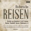 Historische Reisen - Berichte und Tagebücher berühmter Entdecker (Gekürzte Lesung) Audiobook