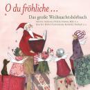 O du fröhliche - Das große Weihnachtshörbuch (Ungekürzte Lesung) Audiobook