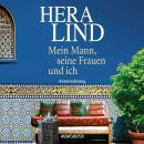 Mein Mann, seine Frauen und ich (Autorenlesung) Audiobook