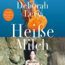 Heiße Milch (Ungekürzt) Audiobook