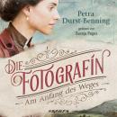 Die Fotografin - Am Anfang des Weges - Fotografinnen-Saga 1 (Ungekürzt) Audiobook