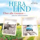 Über alle Grenzen (Ungekürzt) Audiobook