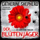 Der Blütenjäger - Ein Fall für Laura Kern 4 (Ungekürzt) Audiobook