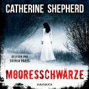 Mooresschwärze - Ein Fall für Julia Schwarz 1 (Ungekür: Ungekürz Audiobook