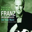 Franz Beckenbauer - Der freie Mann (Gekürzt) Audiobook