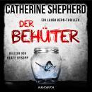 Der Behüter - Laura Kern, Band 5 (Ungekürzt) Audiobook
