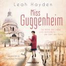 Miss Guggenheim - Sie lebte die Liebe und veränderte die Welt der Kunst (Ungekürzt) Audiobook