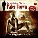 Die rätselhaften Fälle des Pater Brown, Folge 7: Die fliegenden Sterne Audiobook