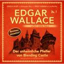 Edgar Wallace - Edgar Wallace löst den Fall, Nr. 1: Der unheimliche Pfeifer von Blending Castle Audiobook