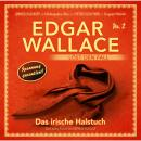 Edgar Wallace, Edgar Wallace löst den Fall, Nr. 2: Das irische Halstuch Audiobook