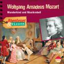 Wolfgang Amadeus Mozart - Wunderkind und Musikrebell - Abenteuer & Wissen Audiobook