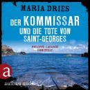 Der Kommissar und die Tote von Saint-Georges - Kommissar Philippe Lagarde - Ein Kriminalroman aus de Audiobook