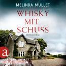 Whisky mit Schuss - Abigail Logan ermittelt, Band 3 (Ungekürzt) Audiobook