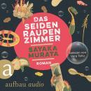 Das Seidenraupenzimmer (Ungekürzt) Audiobook