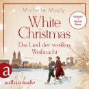 White Christmas - Das Lied der weißen Weihnacht (Ungekürzt) Audiobook