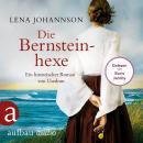 Die Bernsteinhexe - Ein historischer Roman von Usedom (Ungekürzt) Audiobook