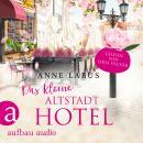Das kleine Altstadthotel - Wege ins Glück, Band 1 (Ungekürzt) Audiobook