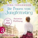 Die Frauen vom Jungfernstieg. Antonias Hoffnung - Jungfernstieg-Saga, Band 2 (Ungekürzt) Audiobook