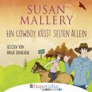 Ein Cowboy küsst selten allein (Gekürzt) Audiobook