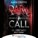 Dark Call - Du wirst mich nicht finden (Gekürzt) Audiobook