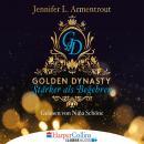 Stärker als Begehren - Golden Dynasty, Teil 3 (Gekürzt) Audiobook