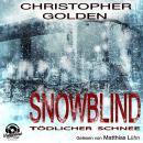 Snowblind - Tödlicher Schnee (Ungekürzt) Audiobook