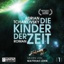 Die Kinder der Zeit - Die Zeit Saga, Band 1 (Ungekürzt) Audiobook