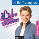 Liebe im ersten Semester, Folge 2: Der Traumprinz (Audionovela) Audiobook