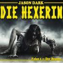 Der Beginn - Die Hexerin, Folge 1 Audiobook