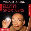 Bekenntnisse eines Nachtsportlers (Gekürzt) Audiobook