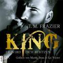 Er wird dich besitzen - King-Reihe 1 (Ungekürzt) Audiobook