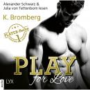 Play for Love - The Player 1 (Ungekürzt), K. Bromberg