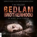Er wird dich finden - Bedlam Brotherhood, Teil 1 (Ungekürzt) Audiobook