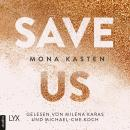 Save Us - Maxton Hall Reihe, Band 3 (Ungekürzt) Audiobook