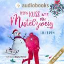 (K)ein Kuss unter dem Mistelzweig (Ungekürzt) Audiobook