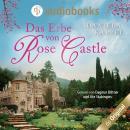 Das Erbe von Rose Castle (Ungekürzt) Audiobook
