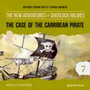 The Case of the Caribbean Pirate - The New Adventures of Sherlock Holmes, Episode 7 (Unabridged) Audiobook