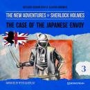 The Case of the Japanese Envoy - The New Adventures of Sherlock Holmes, Episode 3 (Unabridged) Audiobook