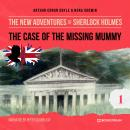The Case of the Missing Mummy - The New Adventures of Sherlock Holmes, Episode 1 (Unabridged) Audiobook