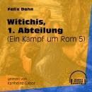 Witichis, 1. Abteilung - Ein Kampf um Rom, Buch 5 (Ungekürzt) Audiobook