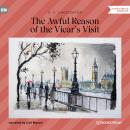 The Awful Reason of the Vicar's Visit (Unabridged) Audiobook