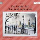 The Painful Fall of a Great Reputation (Unabridged) Audiobook