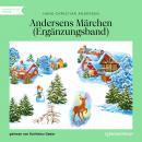 Andersens Märchen - Ergänzungsband (Ungekürzt) Audiobook