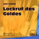Lockruf des Goldes (Ungekürzt) Audiobook