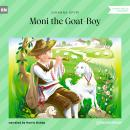 Moni the Goat-Boy (Unabridged) Audiobook