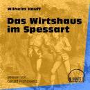 Das Wirtshaus im Spessart (Ungekürzt) Audiobook