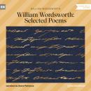 William Wordsworth Selected Poems (Unabridged) Audiobook