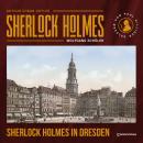 Sherlock Holmes in Dresden (Ungekürzt) Audiobook